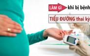 Bệnh tiểu đường thai kì là gì?